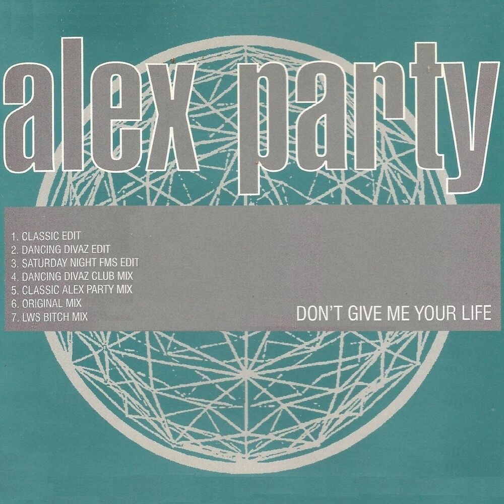 Don't Give Me Your Life (Classic Alex Party Mix)