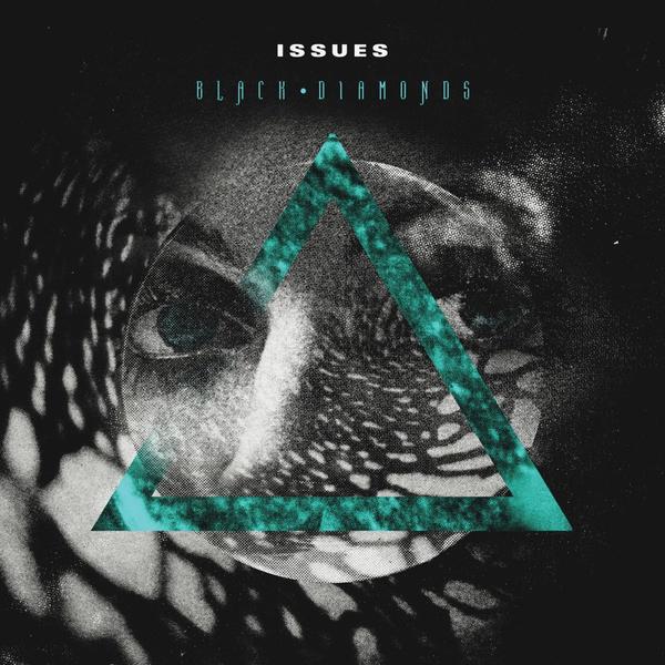 Issues - Black Diamonds [EP] (2012)