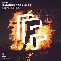 Bring Di Fire - DANNIC-ROB & JACK