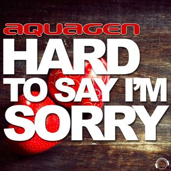 Hard to Say I'm Sorry cover