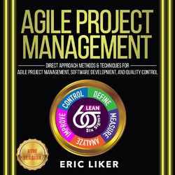 Agile Project Management - Direct Approach Methods and Techniques for Agile Project Management, Software Development, and Quality  (Unabridged)
