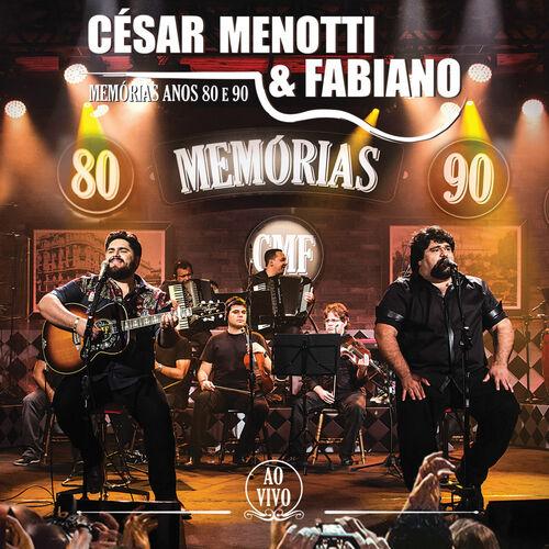 Baixar CD Memórias Anos 80 e 90 – Ao Vivo – César Menotti & Fabiano (2015) Grátis