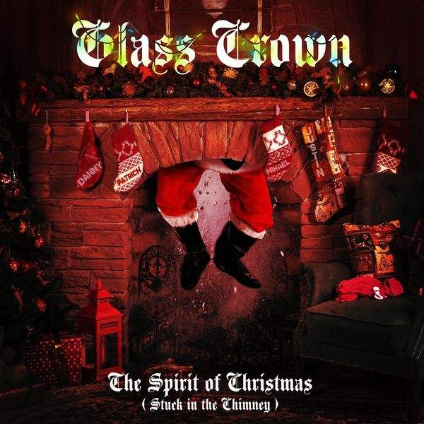 Glass Crown - The Spirit of Christmas (Stuck In The Chimney) [single] (2020)