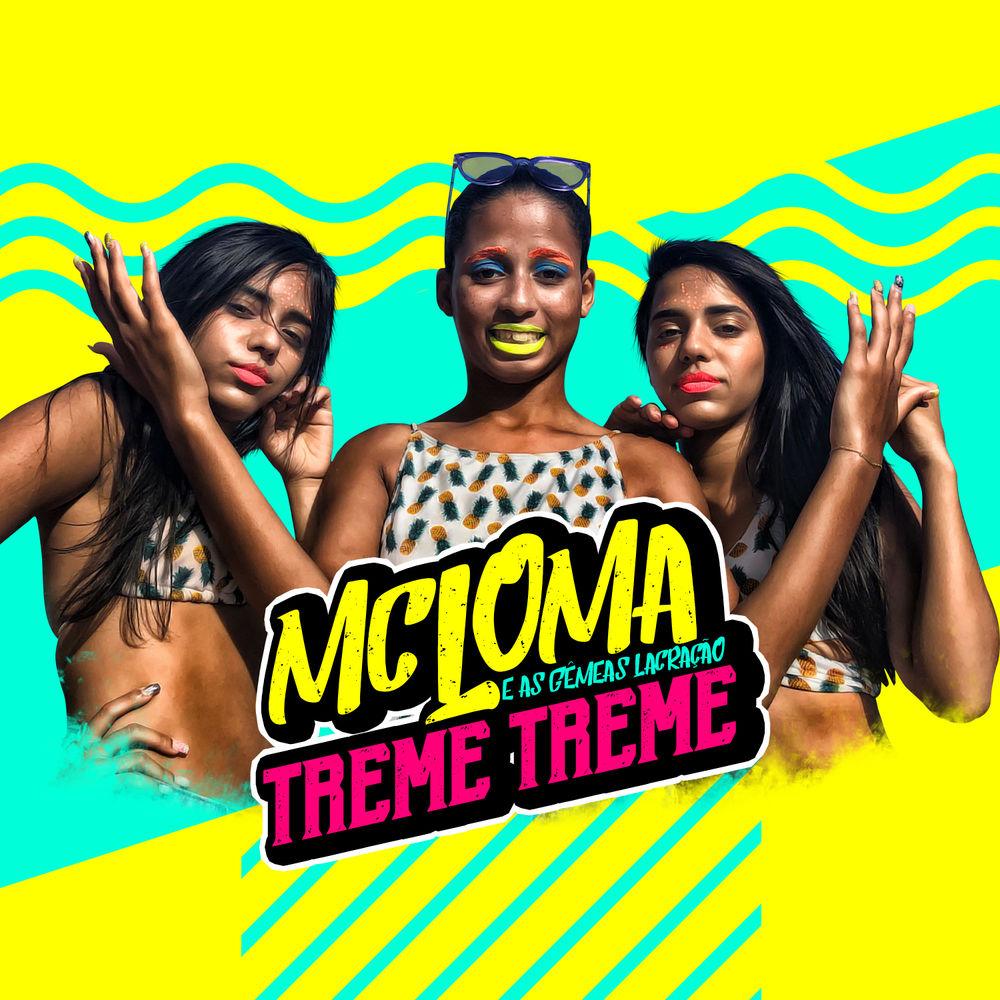 Baixar Treme Treme, Baixar Música Treme Treme - MC Loma e As Gêmeas Lacração 2018, Baixar Música MC Loma e As Gêmeas Lacração - Treme Treme 2018