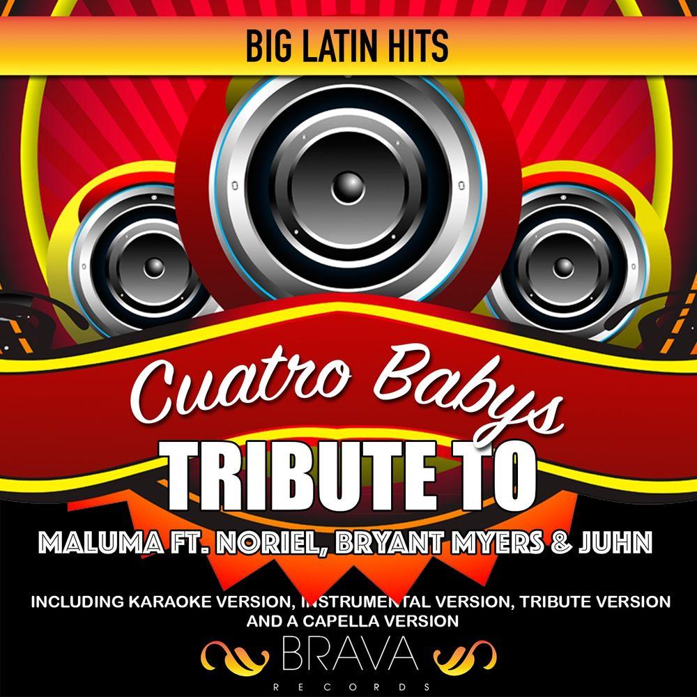Cuatro Babys (Tribute To Maluma Ft. Noriel, Bryant Myers & Juhn) (Tribute)