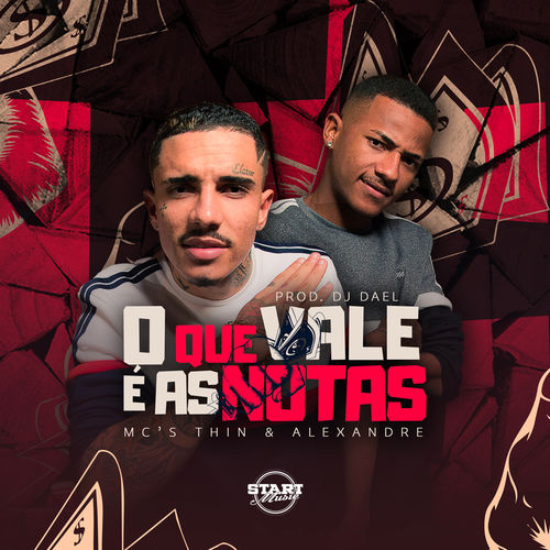 Single O Que Vale É as Notas – MCs Thin e Alexandre (2018)