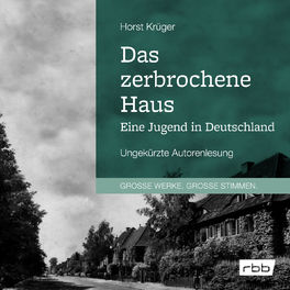Album cover of Das zerbrochene Haus. Eine Jugend in Deutschland (Ungekürzt)