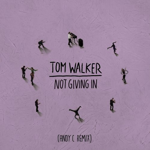 Tom Walker - Not Giving In (Andy C Remix) 2019 [Single]
