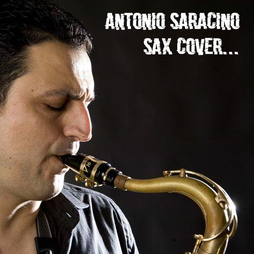 Antonio Saracino Sax Cover Music Streaming Listen On Deezer