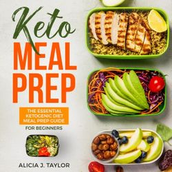 Keto Meal Prep - The Essential Ketogenic Meal Prep Guide For Beginners (Unabridged)