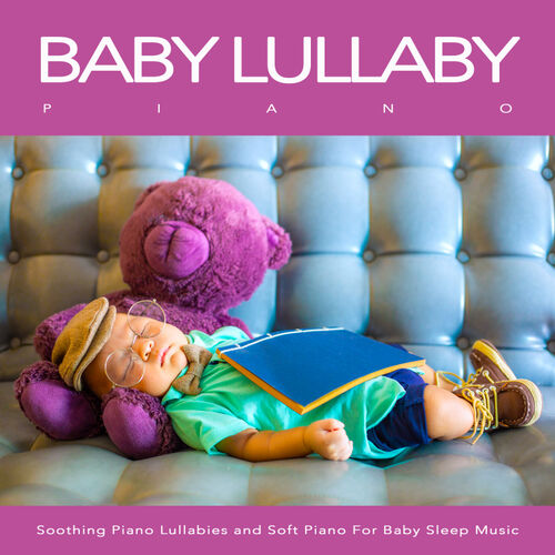 Baby Lullaby: Baby Lullaby Piano: Soothing Piano Lullabies