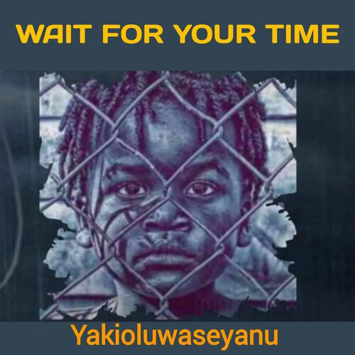 Wait for Your Time Image