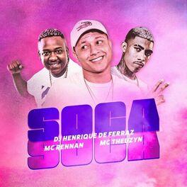 Música Soca Soca – Dj Henrique de ferraz, MC Theuzyn, Mc Rennan Mp3 download