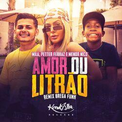 Música Amor ou o Litrão (Brega Funk) - MILA (Com Petter Ferraz, Menor Nico) (2020)