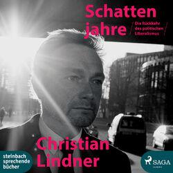 Die Schattenjahre - Die Rückkehr des politischen Liberalismus (Ungekürzt) Audiobook