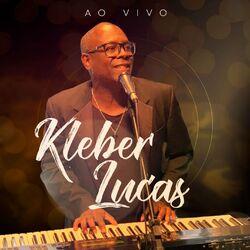 Kleber Lucas – Ao Vivo 2020 CD Completo