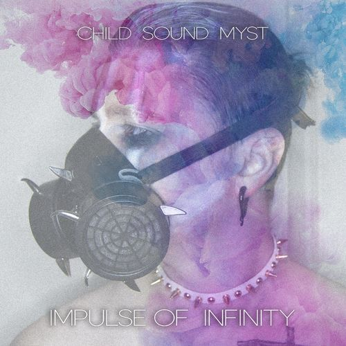 Child Sound Myst - Impulse Of Infinity [Album]
