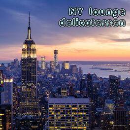 Album cover of NY Lounge Delicatessen