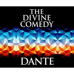 The Divine Comedy (Unabridged)