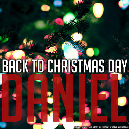 Baixar Single Back To Christmas Day, Baixar CD Back To Christmas Day, Baixar Back To Christmas Day, Baixar Música Back To Christmas Day - Daniel 2018, Baixar Música Daniel - Back To Christmas Day 2018