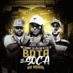 Bota e Soca na Moral - DJ J2 (2020) Download
