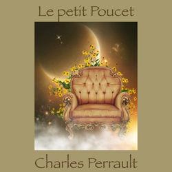 Le petit Poucet, Conte de Charles Perrault (Livre audio)