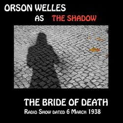 Orson Welles as The Shadow, The Bride Of Death Audiobook