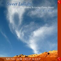 Music For Deep Sleep: Sweet Lullaby: The Best of Relaxing Piano