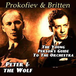 Prokofiev & Britten - Peter and the Wolf - The Young Person's Guide to the Orchestra