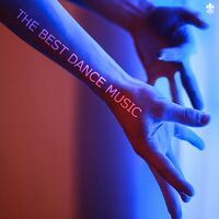 Various Artists: The Best Dance Music - Music Streaming