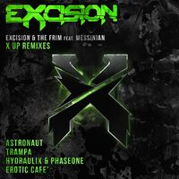 X Up - EXCISION-THE FRIM-MESSINIAN-ASTRONAUT