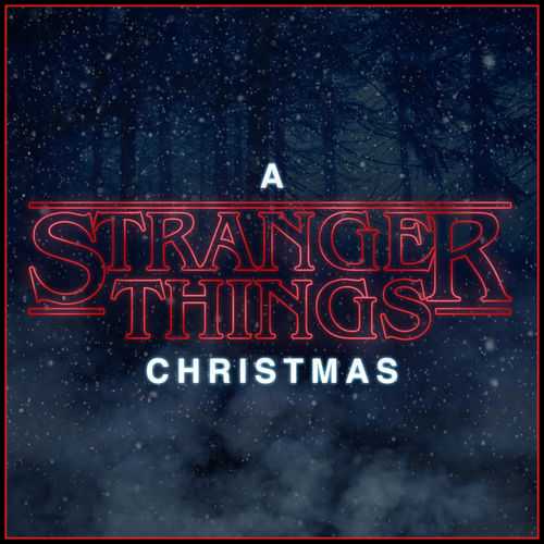 A Stranger Things Christmas.Various Artists A Stranger Things Christmas