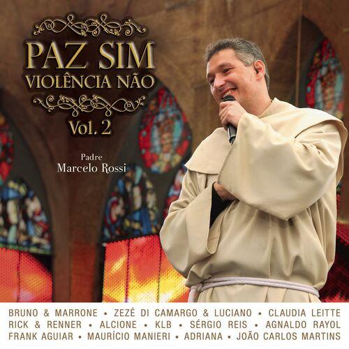 Baixar CD Paz Sim, Violência Não (Volume 2) – Padre Marcelo Rossi (2008) Grátis