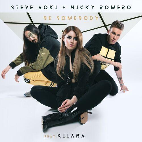 Baixar Single Be Somebody – Steve Aoki, Nicky Romero, Kiiara (2018) Grátis