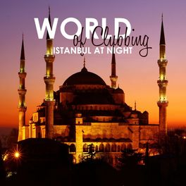 Album cover of World of Clubbing: Istanbul at Night