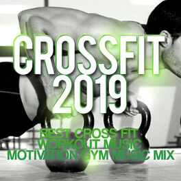 Album cover of Crossfit 2019 - Best Cross Fit Workout Music - Motivation Gym Music Mix