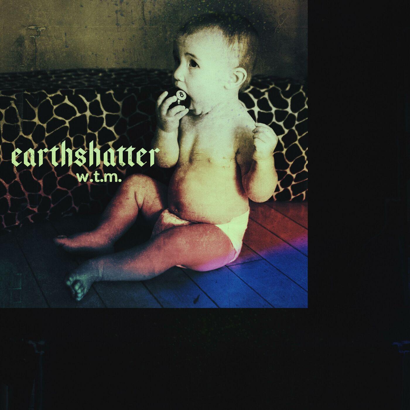 Earthshatter - W.T.M. [single] (2019)