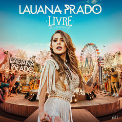 Download Lauana Prado - Livre (Ao Vivo / Vol.1) 2019