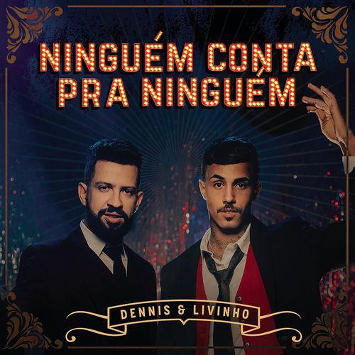 Baixar Single Ninguém Conta Pra Ninguém – Dennis DJ, Mc Livinho (2019) Grátis