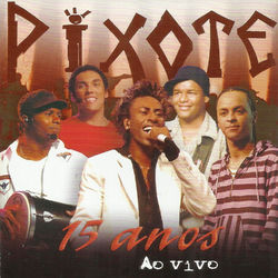 Download Pixote - 15 Anos (Ao Vivo) 2007