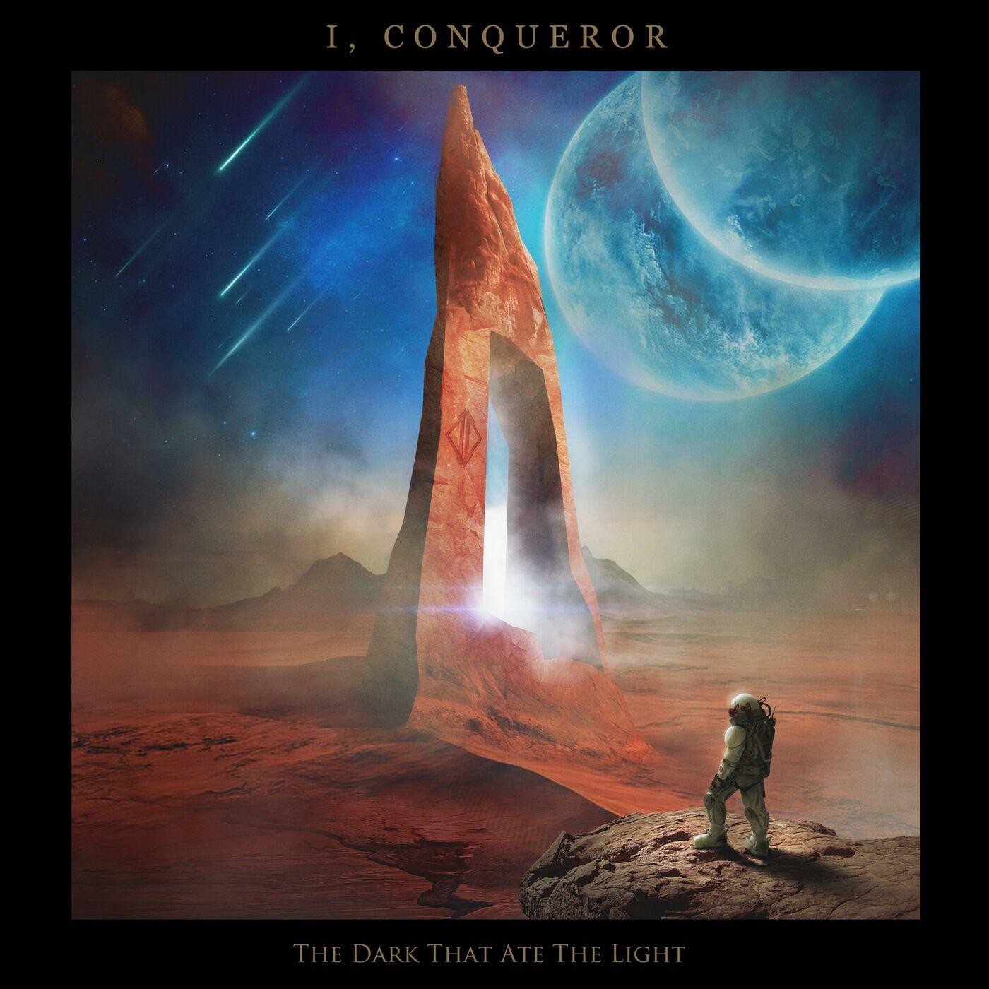 I, Conqueror - The Dark That Ate the Light (2019)