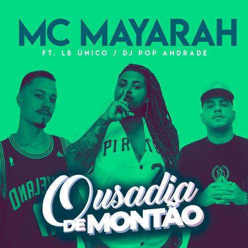 Baixar Single Ousadia de Montão – Mc Mayarah, Lb Único, Dj Pop Andrade (2018) Grátis