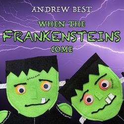 When the Frankensteins Come