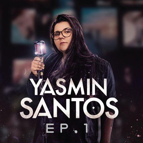 EP Yasmin Santos, EP1 – Yasmin Santos (2018)