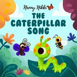 The Caterpillar Song