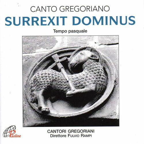 Cantori Gregoriani: Surrexit dominus (Canto gregoriano