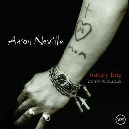 Aaron Neville - Nature Boy: The Standards Album