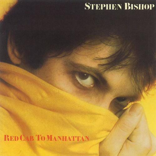 Stephen Bishop: Red Cab To Manhattan - Streaming de música - Escuchar en  Deezer