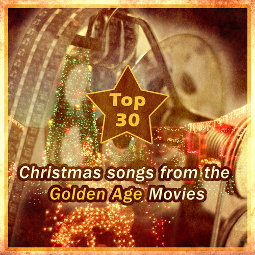 various artists top 30 christmas songs from the golden age movies music streaming listen on deezer