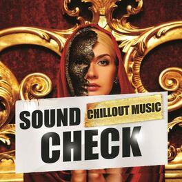 Album cover of Sound Check Chillout Music